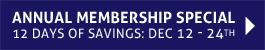 Annual Membership Special: 12 Days of Savings: Dec 12-24