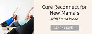 Core Reconnect for new mamas