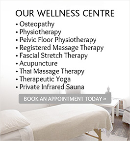Our Wellness Centre; Osteopathy, Physiotherapy, Pelvic Floor Physiotherapy, Registered Massage Therapy, Fascial Stretch Therapy, Acupuncture, Thai Massage Therapy, Therapeutic Yoga, Private Infrared Sauna