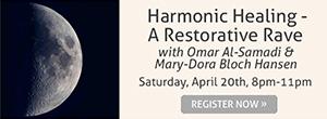 Harmonic Healing - A Restorative Rave