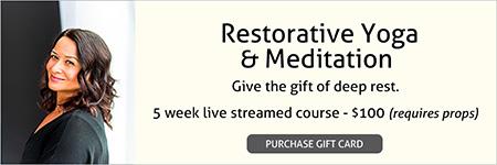Restorative Yoga & Meditation Gift Card